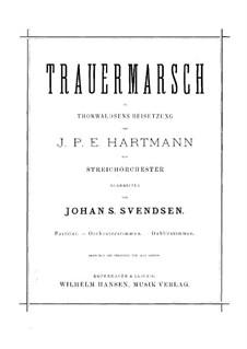 Trauermarsch zu Thorwaldsens Beisetzung: Trauermarsch zu Thorwaldsens Beisetzung by Johann Peter Emilius Hartmann