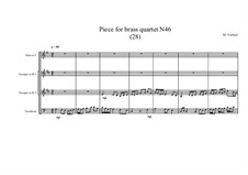 Piece for brass quartet No.46 (28), MVWV 150: Piece for brass quartet No.46 (28) by Maurice Verheul
