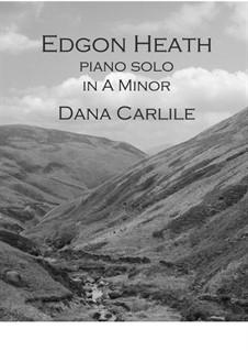 Edgon Heath in A Minor: Edgon Heath in A Minor by Dana Carlile