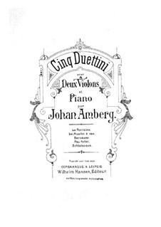 Fünf Duettinos für zwei Violinen und Klavier: Vollpartitur und Stimmen by Johan Amberg