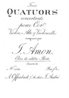 Drei Quartette für Horn und Streicher, Op.20: Drei Quartette für Horn und Streicher by Johann Andreas Amon