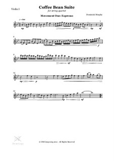 The Coffee Bean Suite for String Quartet: Movement One: Espresso (Violin I Part) by Dominick Murphy