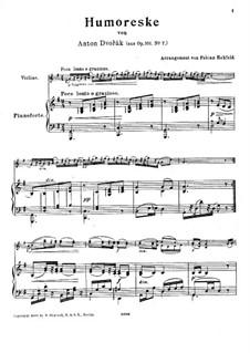 Humoresken, B.187 Op.101: Nr.7, für Violine und Klavier by Antonín Dvořák