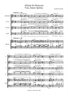 Veni Sancte Spiritus - Pentecost Alleluia for SATB and Organ: Veni Sancte Spiritus - Pentecost Alleluia for SATB and Organ by Andrew Moore