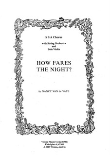 How Fares the Night?: For choir and string orchestra – parts by Nancy Van de Vate