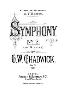 Symphonie Nr.2 in B-Dur, Op.21: Symphonie Nr.2 in B-Dur by George Whitefield Chadwick