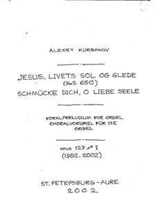 Choral-Präludium über 'Schmücke dich, o liebe Seele', Op.127 No.1: Choral-Präludium über 'Schmücke dich, o liebe Seele' by Johann Crüger, Alexey E. Kurbanov