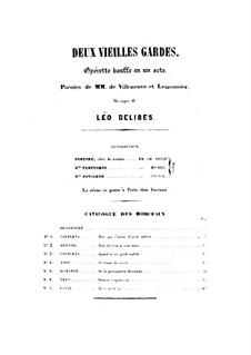 Deux vieilles gardes: Deux vieilles gardes by Léo Delibes