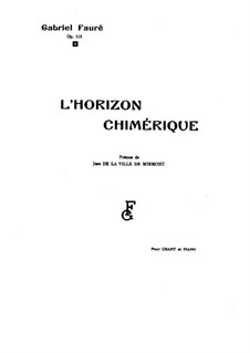L'Horizon Chimérique, Op.118: L'Horizon Chimérique by Gabriel Fauré