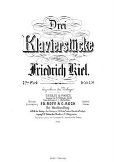 Drei Klavierstücke, Op.71: Drei Klavierstücke by Friedrich Kiel