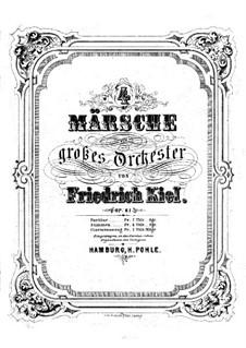 Vier Märsche für Orchester, Op.61: Transkription für Klavier zu vier Händen by Friedrich Kiel