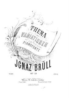 Thema und Variationen, Op.39: Thema und Variationen by Ignaz Brüll
