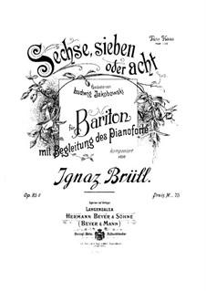Drei Lieder, Op.85: Nr.2 Sechse, sieben oder acht by Ignaz Brüll