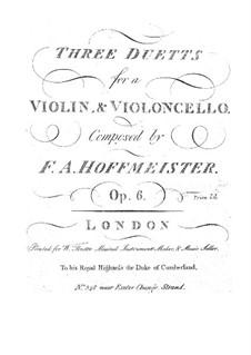Drei Duette für Violine und Cello, Op.6: Drei Duette für Violine und Cello by Franz Anton Hoffmeister