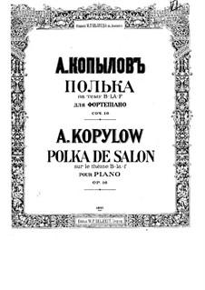Polka zum Thema 'B-la-f ', Op.16: Polka zum Thema 'B-la-f ' by Alexander Kopylow