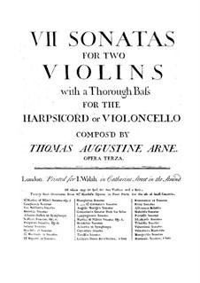 Sieben Sonaten für zwei Violinen und Basso Continuo, Op.3: Sieben Sonaten für zwei Violinen und Basso Continuo by Thomas Arne