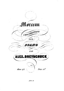 Morceau caractéristique (Character Piece), Op.45: Morceau caractéristique (Character Piece) by Alexander Dreyschock