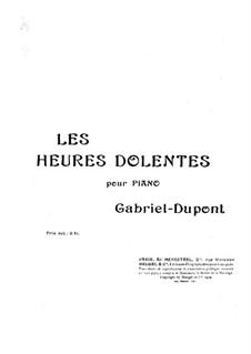 Les heures dolentes: Les heures dolentes by Gabriel Dupont