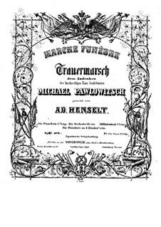 The Funeral March of the Memory of Grand Duke Mikhail Pavlovich, Op.23: The Funeral March of the Memory of Grand Duke Mikhail Pavlovich by Adolf von Henselt