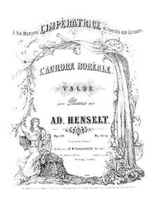 The Aurora Borealis. Great Waltz, Op.30: The Aurora Borealis. Great Waltz by Adolf von Henselt