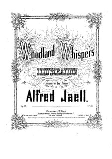 Woodland Whispers, Op.28: Woodland Whispers by Alfred Jaell