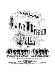 Love Dream Polka, Op.29: Love Dream Polka by Alfred Jaell