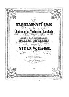 Four Fantastic Pieces for Clarinet or Violin and Piano, Op.43: Score for two performers, parts by Niels Wilhelm Gade