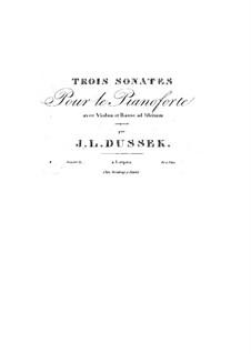 Three Sonatas for Piano, Violin and Cello ad libitum, Op.2: Three Sonatas for Piano, Violin and Cello ad libitum by Jan Ladislav Dussek