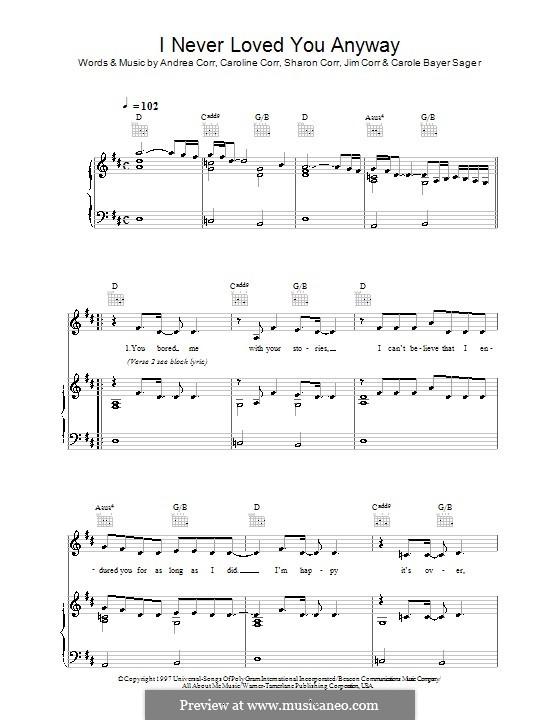 I Never Loved You Anyway (The Corrs): Para vocais e piano (ou Guitarra) by Andrea Corr, Carole Bayer Sager, Caroline Corr, Jim Corr, Sharon Corr