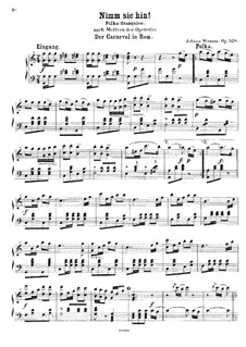 Nimm sie hin, Op.358: Nimm sie hin by Johann Strauss (Sohn)