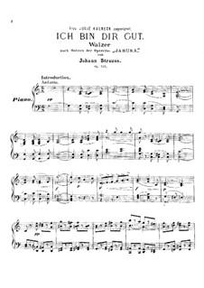 Ich bin dir gut, Op.455: Ich bin dir gut by Johann Strauss (Sohn)