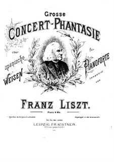 Grand Concert Fantasia on Spanish Themes, S.253: Grand Concert Fantasia on Spanish Themes by Franz Liszt