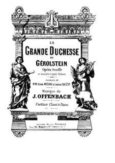 La grande duchesse de Gérolstein (The Grand Duchess of Gerolstein): Partitura Piano-vocal by Jacques Offenbach