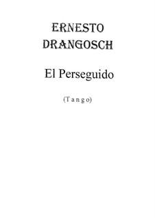 El Perseguido: El Perseguido by Ernesto Drangosch