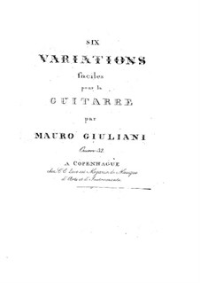 Six Easy Variations for Guitar, Op.32: Six Easy Variations for Guitar by Mauro Giuliani