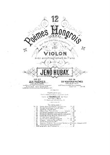 Six Hungarian Poems, Op.27: Six Hungarian Poems by Jenö Hubay