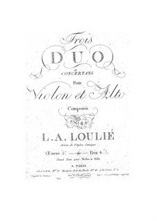 Three Concert Duets for Violin and Viola, Op.5: Three Concert Duets for Violin and Viola by L.A. Loulié