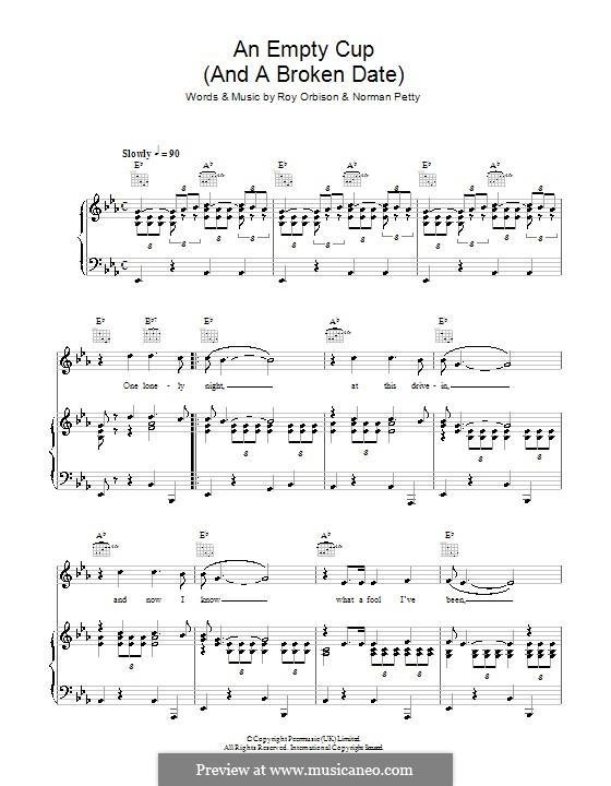 An Empty Cup (And a Broken Date): Para vocais e piano (ou Guitarra) by Norman Petty, Roy Orbison