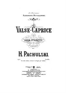 Waltz-Caprice, Op.6: valsa- caprice by Henryk Pachulski