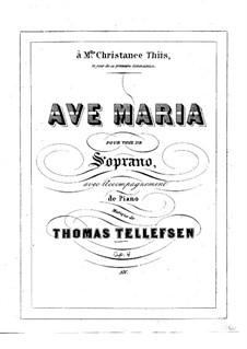 Ave Maria, Op.4: For soprano and piano by Thomas Tellefsen