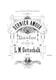 Dernier amour, Op.63: Para Piano by Louis Moreau Gottschalk
