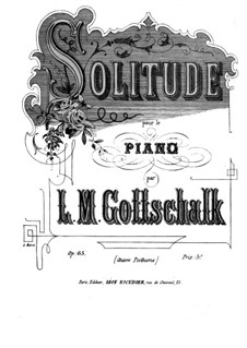Solitude, Op.65: Para Piano by Louis Moreau Gottschalk