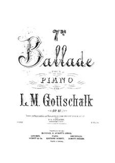 Ballade No.7, Op.87: Ballade No.7 by Louis Moreau Gottschalk