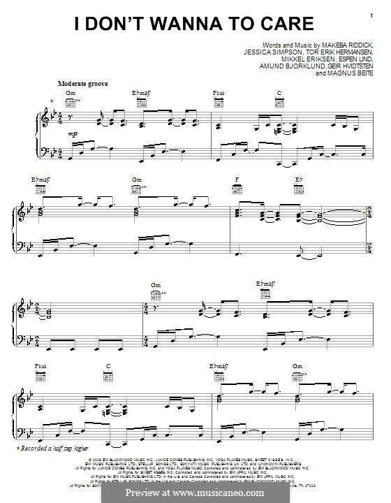 I Don't Wanna Care (Jessica Simpson): Para vocais e piano (ou Guitarra) by Amund Bjorklund, Espen Lind, Geir Hvidtsten, Magnus Beite, Makeba Riddick, Mikkel Storleer Eriksen, Tor Erik Hermansen