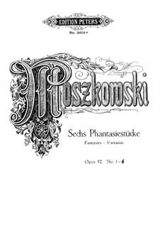 Six Fantastic Pieces, Op.52: set completo by Moritz Moszkowski