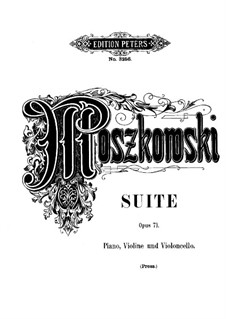 Suite for Two Violins and Piano, Op.71: For two violins (or violin and cello) and piano by Moritz Moszkowski