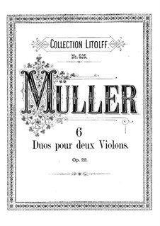 Six Duets for Two Violins, Op.22: Six Duets for Two Violins by Johann Adam Muller
