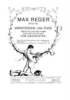 Variations and Fugue on a Theme by Hiller, Op.100: para piano de quadro mãos by Max Reger
