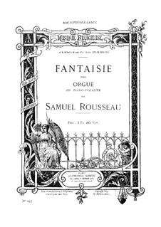 Fantasia for Organ, Op.73: Fantasia for Organ by Samuel Alexandre Rousseau