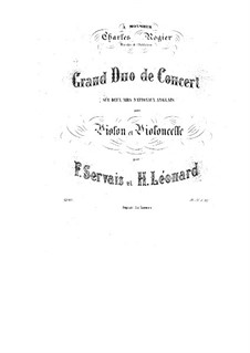 Grand Concert Duo for Violin and Cello on the Theme of Two British Arias: Grand Concert Duo for Violin and Cello on the Theme of Two British Arias by Adrien-François Servais